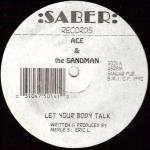 Ace & The Sandman / Let Your Body Talk