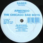 Armando presents. The Chicago Bad Boys / The Chicago Bad Boys