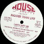 Bigger Than Life / Dance With Me