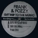 Frank & Fozzy - Get Hip To The Music