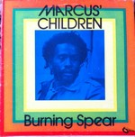 Burning Spear– Marcus' Children