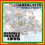 The Skatalites Meet King Tubby ‎– Heroes Of Reggae In