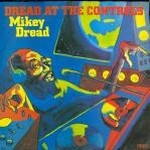 Mikey Dread‎ – Dread At The Controls
