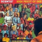 Scientist‎ – High Priest Of Dub